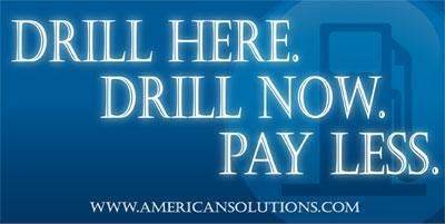 Drill Here. Drill Now. Pay Less.